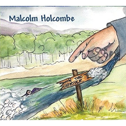 Malcolm Holcombe Down The River Import Gbr