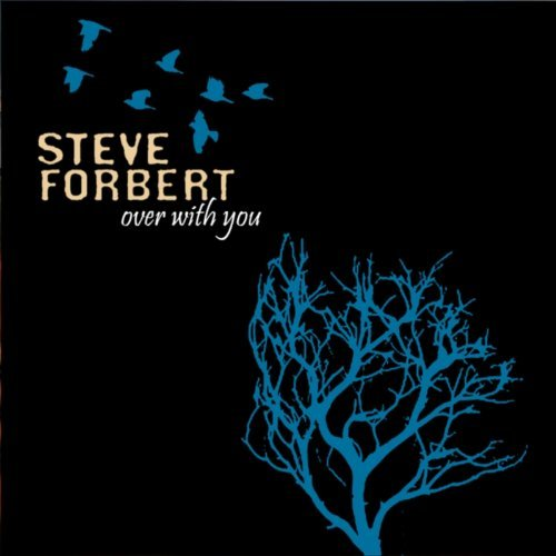 Steve Forbert Over With You