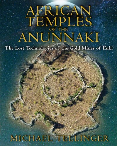 Michael Tellinger African Temples Of The Anunnaki The Lost Technologies Of The Gold Mines Of Enki