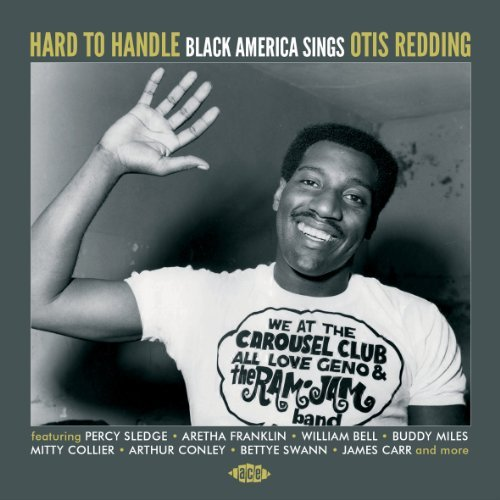 Otis Redding Hard To Handle Black America S Import Gbr