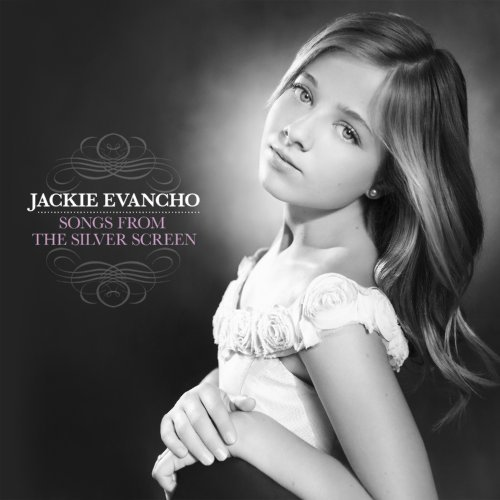 Jackie Evancho Songs From The Silver Screen Songs From The Silver Screen