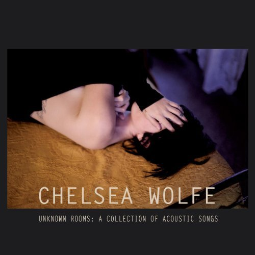 Chelsea Wolfe Unknown Rooms A Collection Of Digipak
