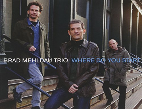 Brad Trio Mehldau Where Do You Start