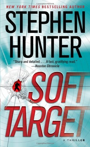 Stephen Hunter Soft Target