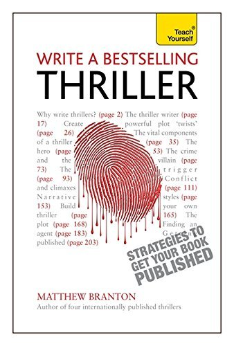 Matthew Branton Write A Bestselling Thriller Strategies To Get Your Book Published 0003 Edition;