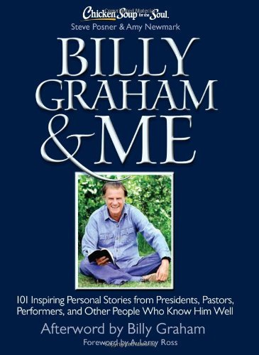 Steve Posner Chicken Soup For The Soul Billy Graham & Me 101 Inspiring Personal Stories