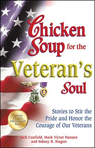 Jack Canfield Chicken Soup For The Veteran's Soul Stories To Stir The Pride And Honor The Courage O