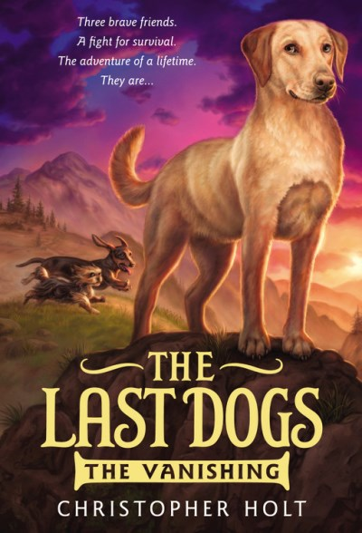 Christopher Holt The Last Dogs The Vanishing
