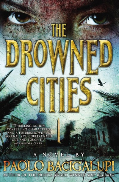 Paolo Bacigalupi The Drowned Cities