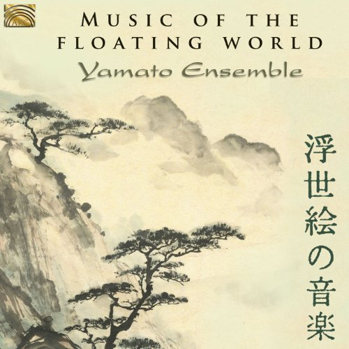 Yamato Ensemble Music Of The Floating World