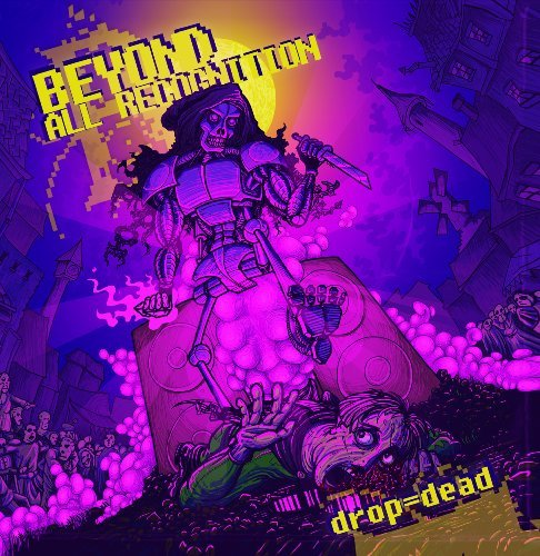 Beyond All Recognition Drop = Dead