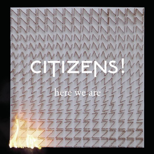 Citizens! Here We Are