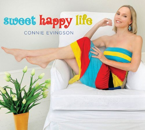 Connie Evingson Sweet Happy Life