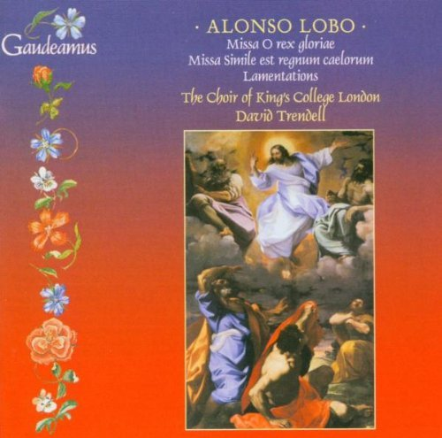 A. Lobo Missa O Rex Gloria Lamentation Trendell Kings College Choir