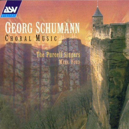 G. Schumann Choral Music Ford Purcell Singers