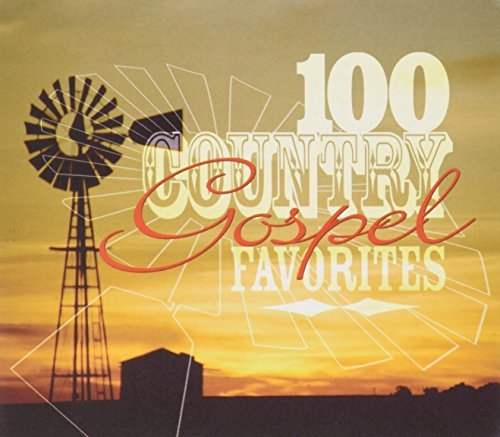 100 Country Gospel Favorites 100 Country Gospel Favorites