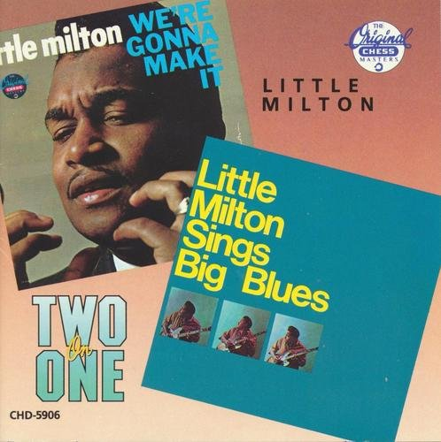 Little Milton We're Gonna Make It Little Milton Sings Big Blues