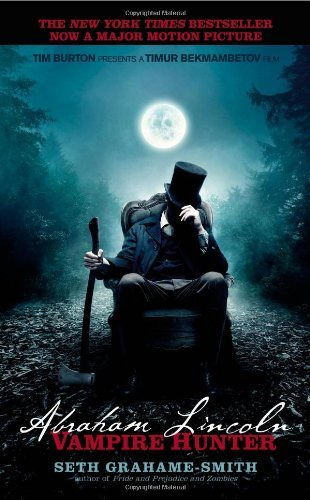 Seth Grahame Smith Abraham Lincoln Vampire Hunter