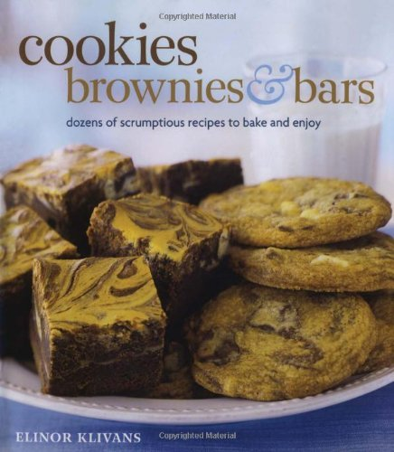 Elinor Klivans Cookies Brownies & Bars Dozens Of Scrumptious Recipes To Bake And Enjoy