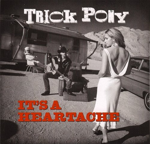 Trick Pony It's A Heartache