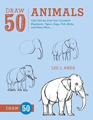 Lee J. Ames Draw 50 Animals The Step By Step Way To Draw Elephants Tigers D