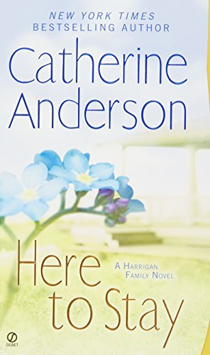 Catherine Anderson Here To Stay A Harrigan Family Novel