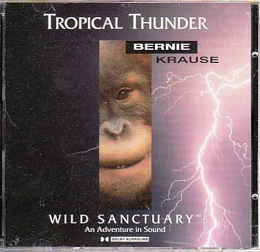 Bernie Krause Tropical Thunder