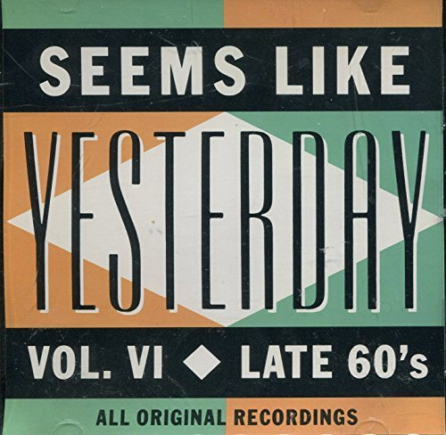 Seems Like Yesterday Seems Like Yesterday Vol. 6 Late 60s
