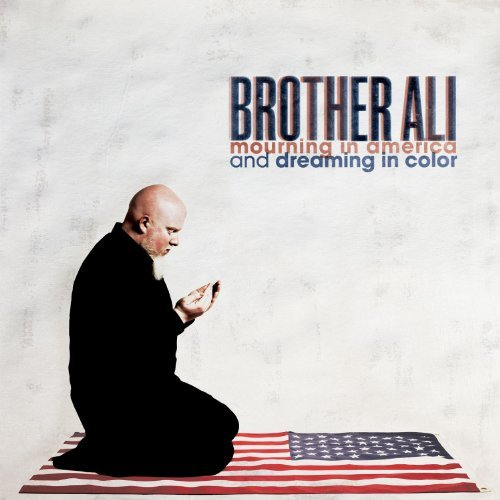 Brother Ali Mourning In America & Dreaming Explicit Version