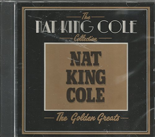Nat King Cole Collection The Golden Greats