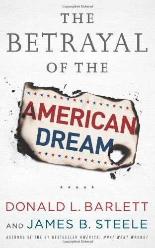 Donald L. Barlett The Betrayal Of The American Dream