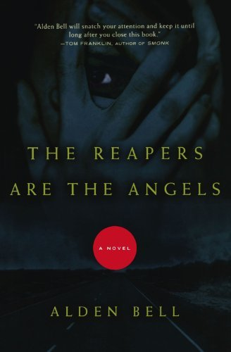 Alden Bell The Reapers Are The Angels
