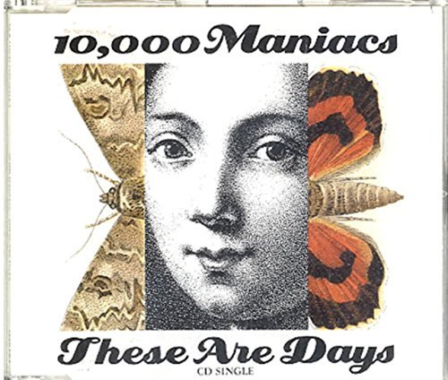 10000 Maniacs These Are Days