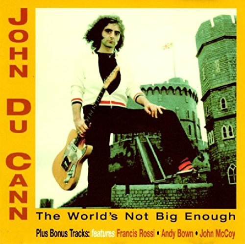 John Du Cann World's Not Big Enough