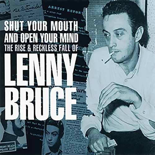 Lenny Bruce Shut Your Mouth & Open