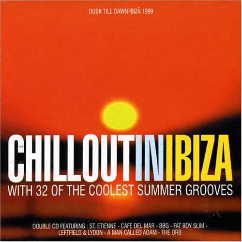 Chill Out In Ibiza Chill Out In Ibiza Import