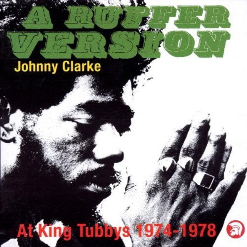 Johnny Clarke Ruffer Version At King Tubby's Import Gbr