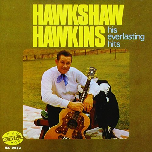 Hawkshaw Hawkins His Everlasting Hits