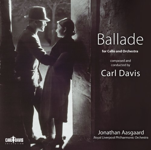 Carl Davis Ballade For Cello & Orchestra Aasgaard Royal Liverpool Philh