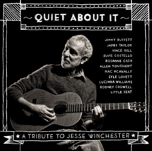 Quiet About It Tribute To Jesse Winchester Quiet About It Tribute To Jesse Winchester