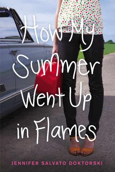 Jennifer Salvato Doktorski How My Summer Went Up In Flames