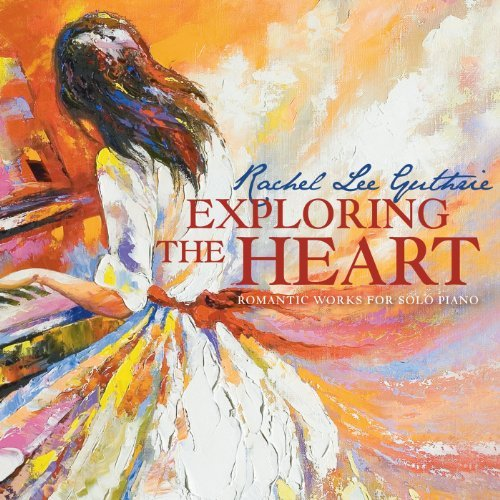 Rachel Lee Guthrie Exploring The Heart Romantic W Enhanced CD Rojahn Winstin Tavanets