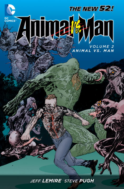 Jeff Lemire Animal Man Vol. 2 Animal Vs. Man (the New 52)