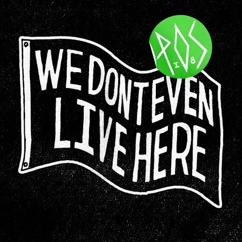 P.O.S. We Don't Even Live Here Explicit Version Incl. Mp3 Download