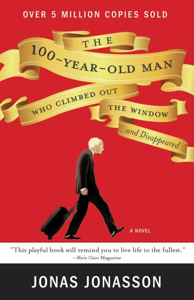 Jonas Jonasson The 100 Year Old Man Who Climbed Out The Window An