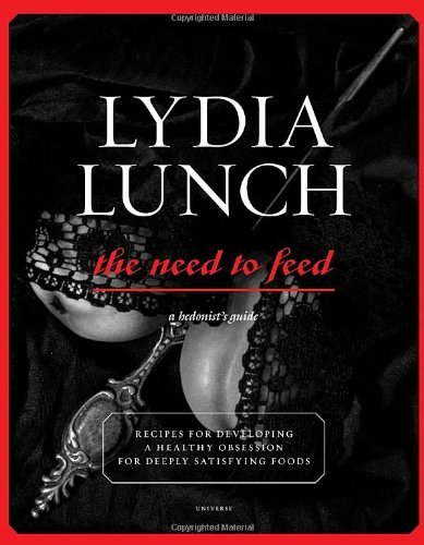 Lydia Lunch Lydia Lunch The Need To Feed