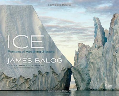 James Balog Ice Portraits Of Vanishing Glaciers