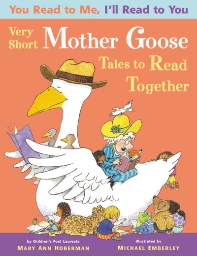 Mary Ann Hoberman You Read To Me I'll Read To You Very Short Mother Goose Tales To Read Together 0003 Edition;