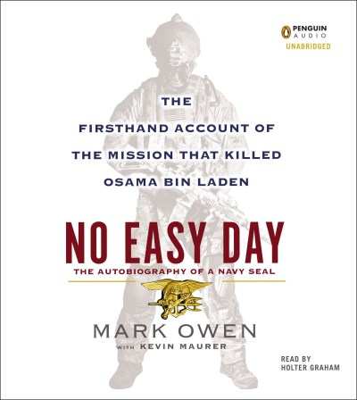 Mark Owen No Easy Day The Autobiography Of A Navy Seal The Firsthand A