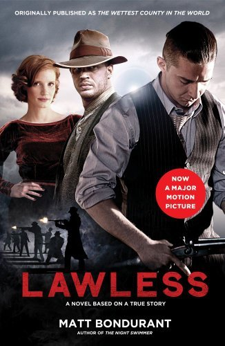 Matt Bondurant Lawless A Novel Based On A True Story